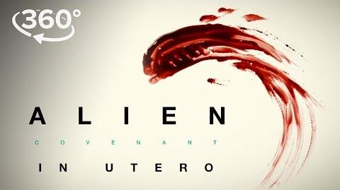"Alien Covenant ""In Utero"" A 360 Virtual Reality Experience 20th Century FOX"