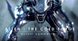 Alien The Cold Forge commentary