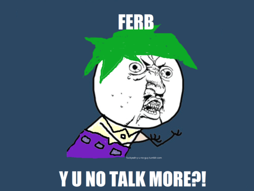 File:Y U NO P&F.png