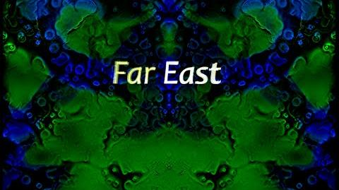 Far East- The Beginning