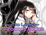 """Arcanum Bellum: The Lovers"""