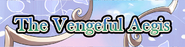 The Vengeful Aegis heading