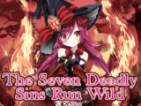 """The Seven Deadly Sins Run Wild"""