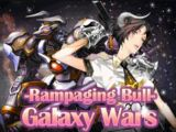 """Galaxy Wars: Rampaging Bull"""