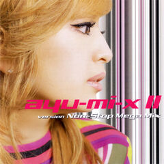 Ayu-mi-x ii non-stop mega mix version