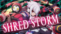 Shred storm eng