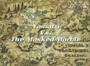 Yamato vs The Masked Marble