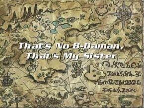Battle b-daman 125 thats no b-daman, thats my sister -tv.dtv.mere-.avi 000100225