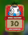 Uncommon Spike Factory