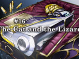 Episode 16: The Cat and the Lizard
