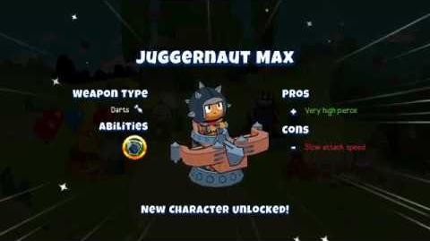 Unlocking Juggernaut Max!