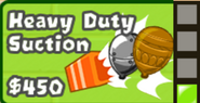 Heavy Duty Suction (BTD Battles Mobile)