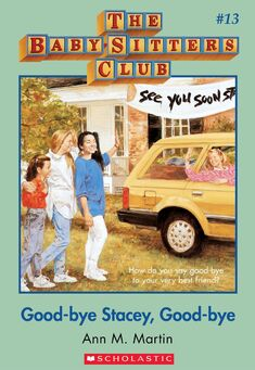 Baby-Sitters Club 13 Good-bye Stacey Good-bye cover