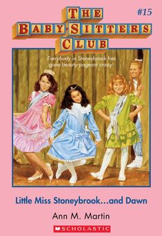 Baby-Sitters Club 15 Little Miss Stoneybrook and Dawn