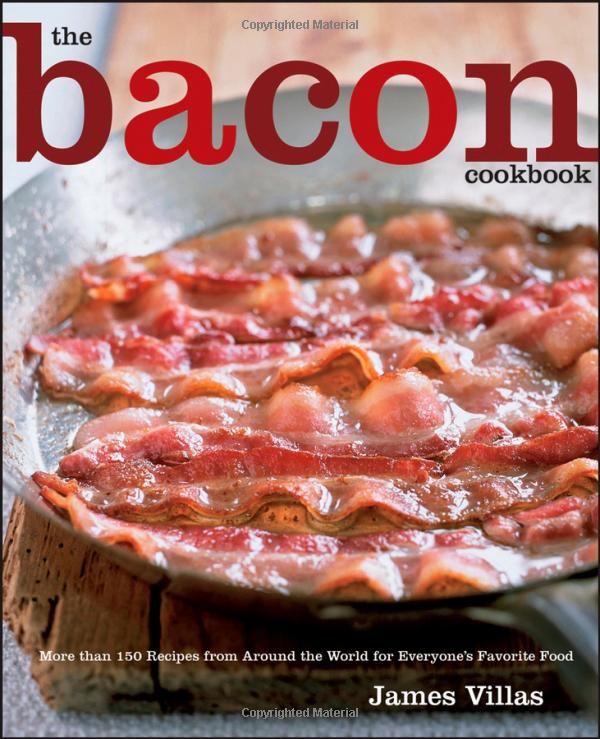 The bacon cookbook more than 150 recipes from around the world for recipes from around the world for everyones favorite food the bacon cookbook forumfinder Image collections