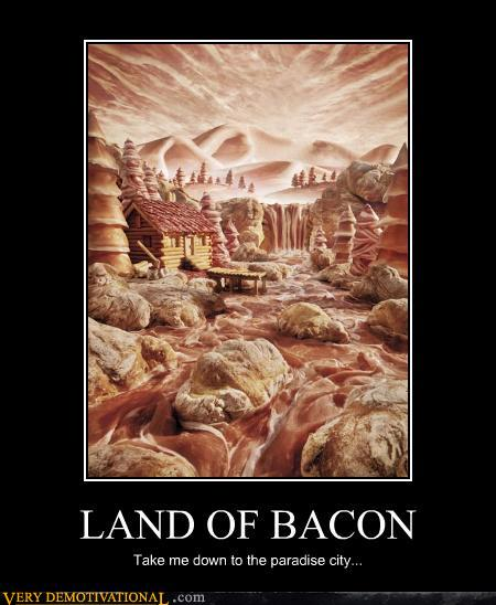 Demotivational-posters-land-of-bacon