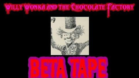 """Willy Wonka and the Chocolate Factory """"Beta Tape"""""""