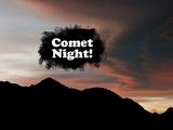 Comet Night!
