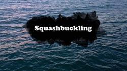 Squashbuckling