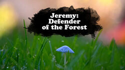 Jeremy Defender of the Forest