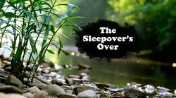 The Sleepover's Over