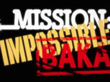 Mission: Impossible: Baka