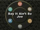 Sag die Wahrheit Joe