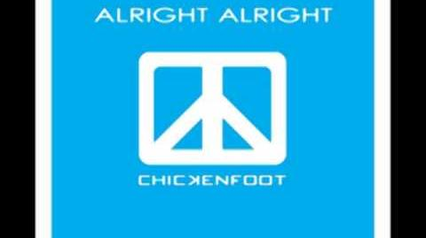 Alright Alright - Chickenfoot III