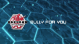 Bully for You