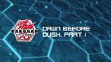 Dawn Before Dusk, Part 1