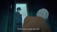 A guard tells Ash think about what you did