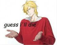 Ash guess I'll die