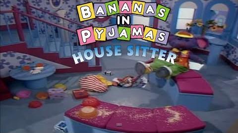 Bananas in Pyjamas House Sitter (1992)