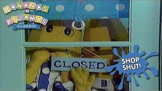 Bananas In Pyjamas Shop Shut! (1992)