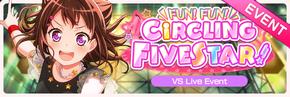 FUN! FUN! CiRCLING FIVESTAR! Worldwide Event Banner