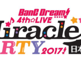 BanG Dream! 4th☆LIVE Miracle PARTY 2017!