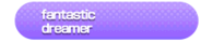 Fantastic dreamer Song Title