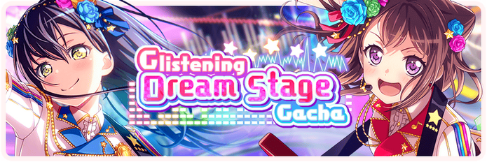Glistening Dream Stage Worldwide Gacha Banner