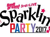 BanG Dream! 3rd☆LIVE Sparklin' PARTY 2017!