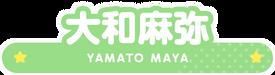 Yamato Maya Name