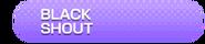 BLACK SHOUT Song Title