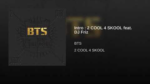 Intro 2 COOL 4 SKOOL feat. DJ Friz