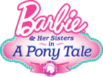 Barbie & Her Sisters in A Pony Tale Logo