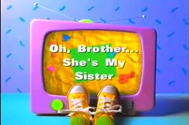 Oh, Brother... She's My Sister