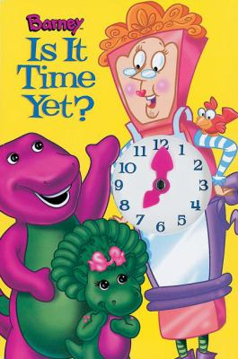 Barney-is-It-Time-Yet-With-Toy-Clock-on-Front-of-Book-9781570647253