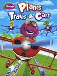 Planes, Trains & Cars