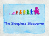The Sleepless Sleepover