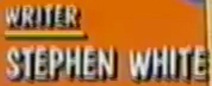Writer STEPHEN WHITE