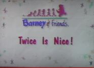 Barney & Friends Twice Is Nice!