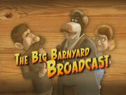 Back at the Barnyard The Big Barnyard Broadcast